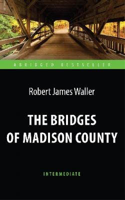 The Bridges of Madison County / Мосты округа Мэдисон (Intermediate)