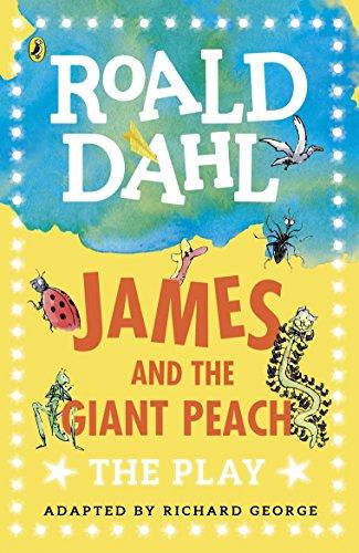 Dahl Plays for Children James and the Giant Peach